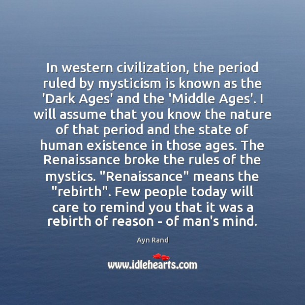 In western civilization, the period ruled by mysticism is known as the Image