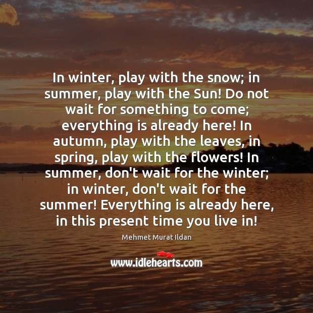 In winter, play with the snow; in summer, play with the Sun! Image