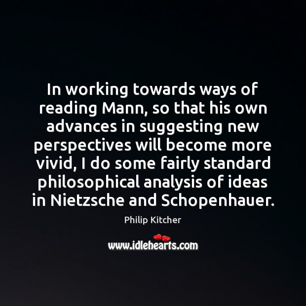 In working towards ways of reading Mann, so that his own advances Image