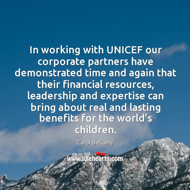 In working with unicef our corporate partners have demonstrated time and again that Image