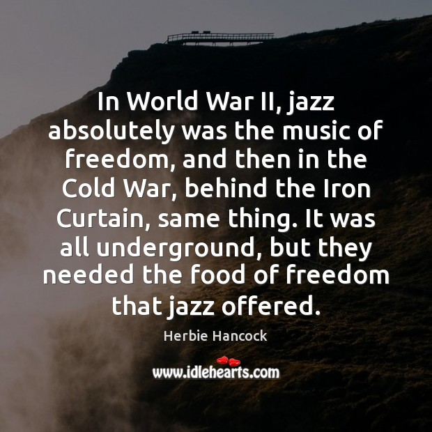 Image, In World War II, jazz absolutely was the music of freedom, and