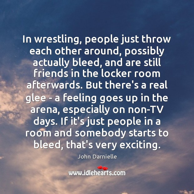 In wrestling, people just throw each other around, possibly actually bleed, and Image