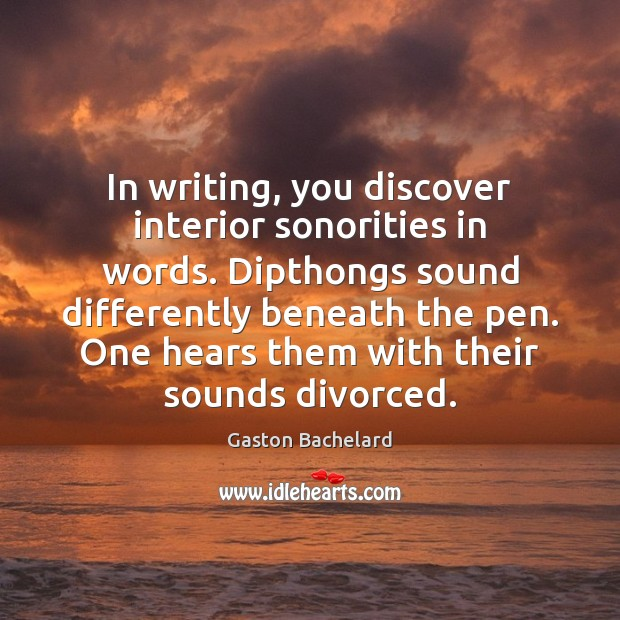 In writing, you discover interior sonorities in words. Dipthongs sound differently beneath Image