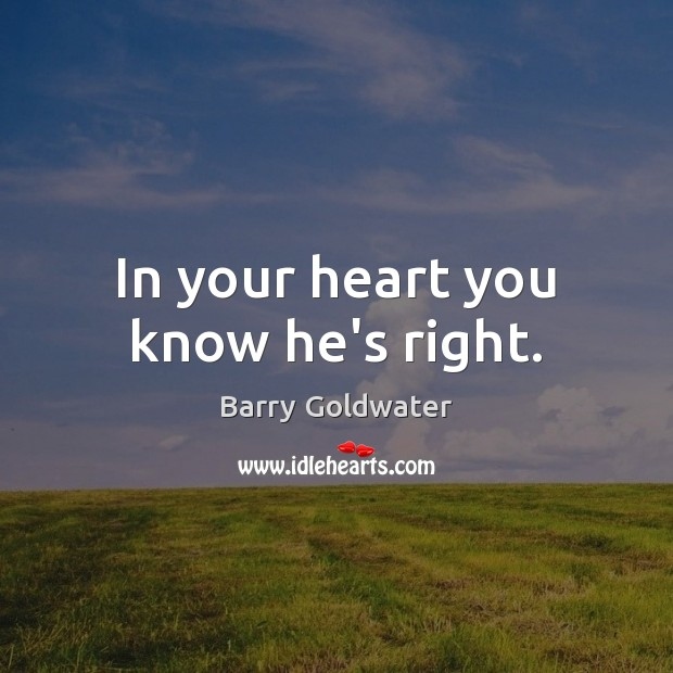 In your heart you know he's right. Image