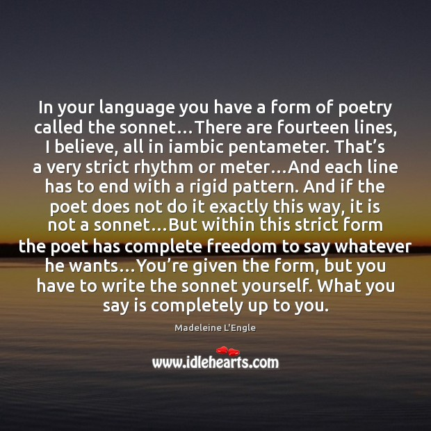 In your language you have a form of poetry called the sonnet… Image