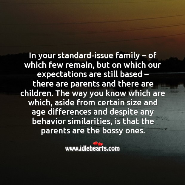 In your standard-issue family – of which few remain, but on which our expectations Image