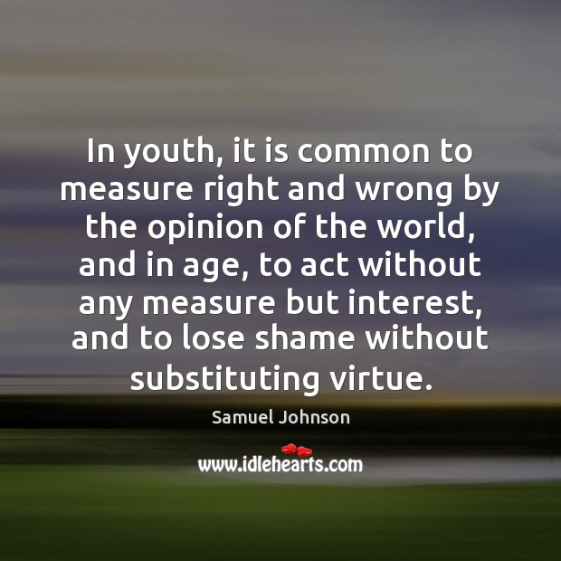 Image, In youth, it is common to measure right and wrong by the