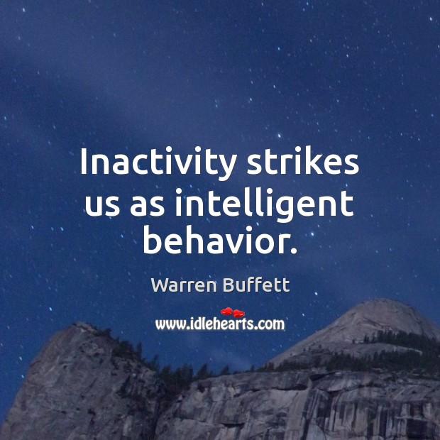 Inactivity strikes us as intelligent behavior. Image