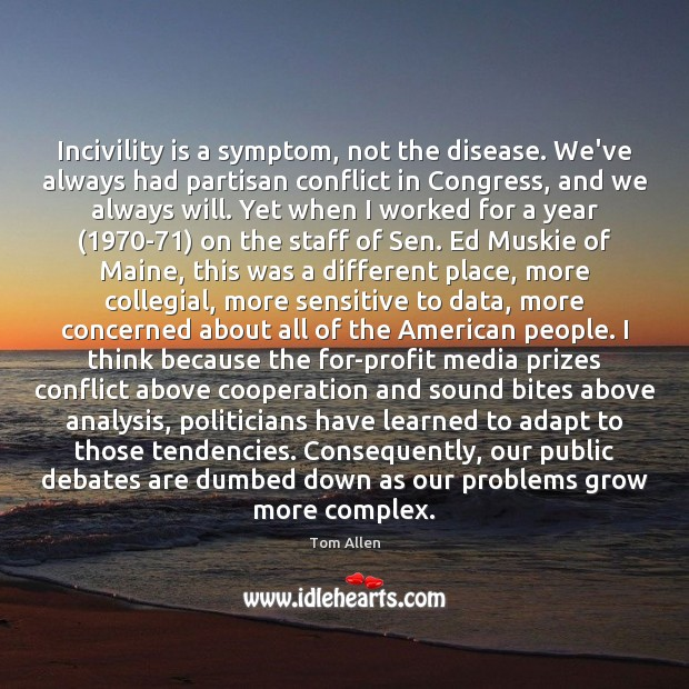 Incivility is a symptom, not the disease. We've always had partisan conflict Image