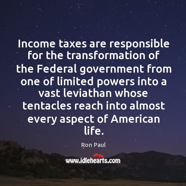 Image, Income taxes are responsible for the transformation of the Federal government from