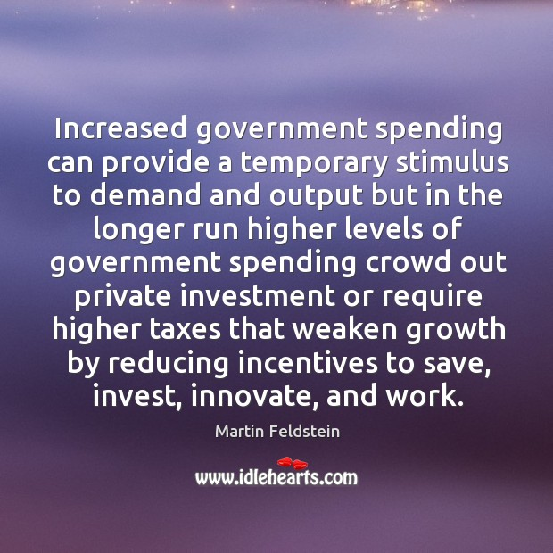 Increased government spending can provide a temporary stimulus to demand Image