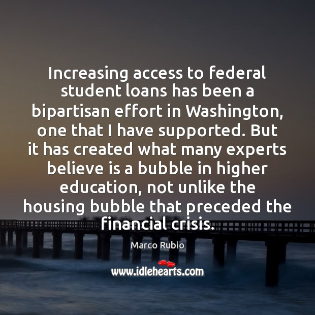 Increasing access to federal student loans has been a bipartisan effort in Access Quotes Image