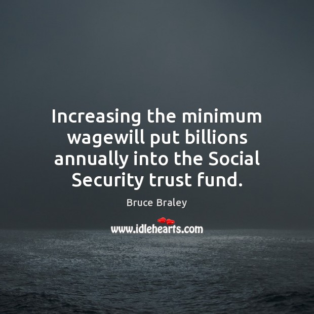 Image, Increasing the minimum wagewill put billions annually into the Social Security trust fund.