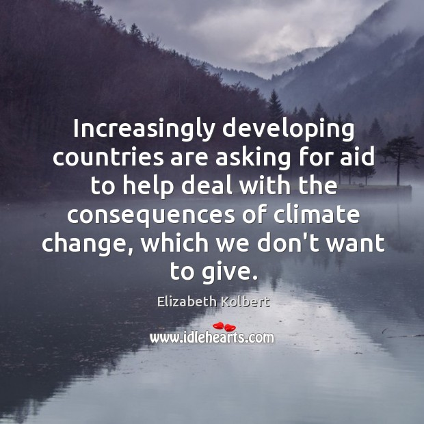 Image, Increasingly developing countries are asking for aid to help deal with the