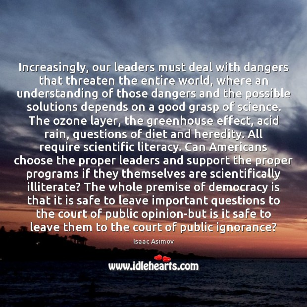 Increasingly, our leaders must deal with dangers that threaten the entire world, Democracy Quotes Image