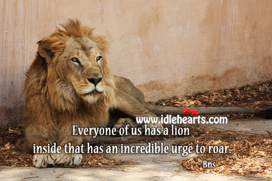 Image, Everyone of us has a lion inside