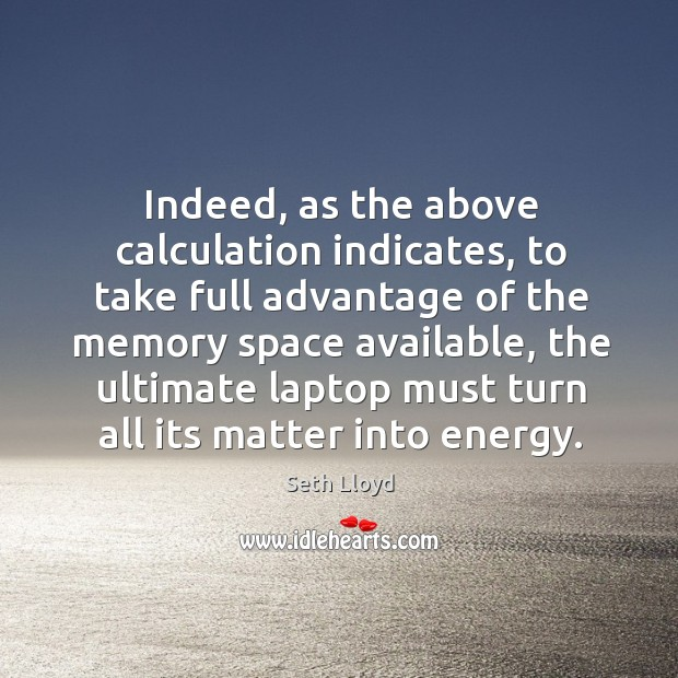 Indeed, as the above calculation indicates, to take full advantage of the memory space available Image