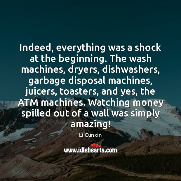 Indeed, everything was a shock at the beginning. The wash machines, dryers, Image