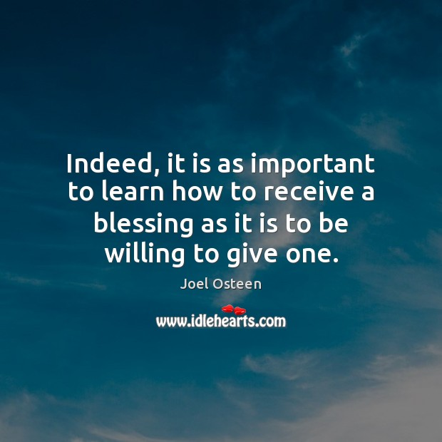 Image, Indeed, it is as important to learn how to receive a blessing