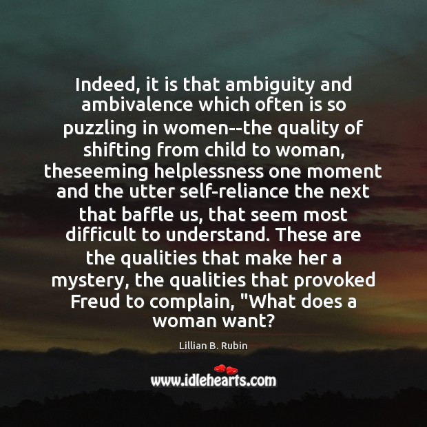 Indeed, it is that ambiguity and ambivalence which often is so puzzling Complain Quotes Image