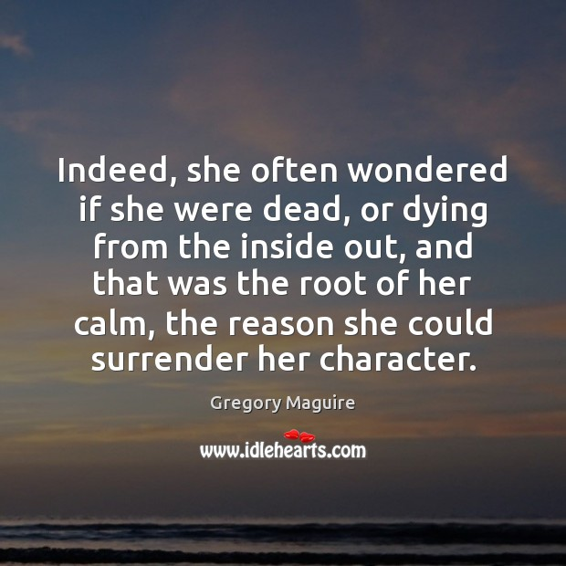 Indeed, she often wondered if she were dead, or dying from the Image