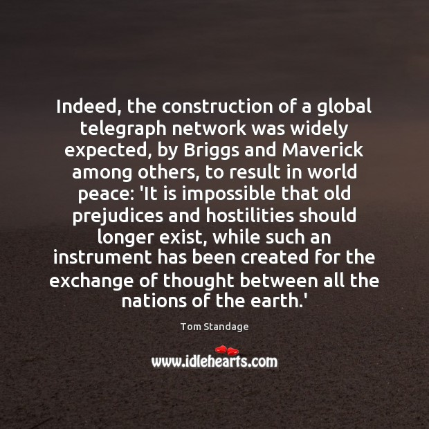 Indeed, the construction of a global telegraph network was widely expected, by Image