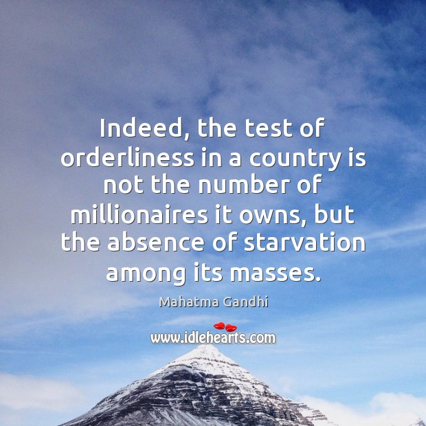 Indeed, the test of orderliness in a country is not the number Image