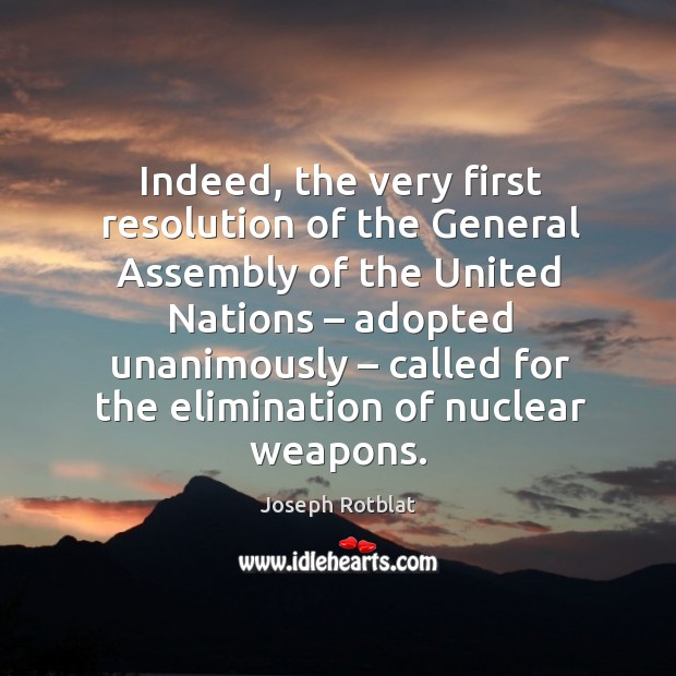 Indeed, the very first resolution of the general assembly of the united nations – adopted unanimously Image