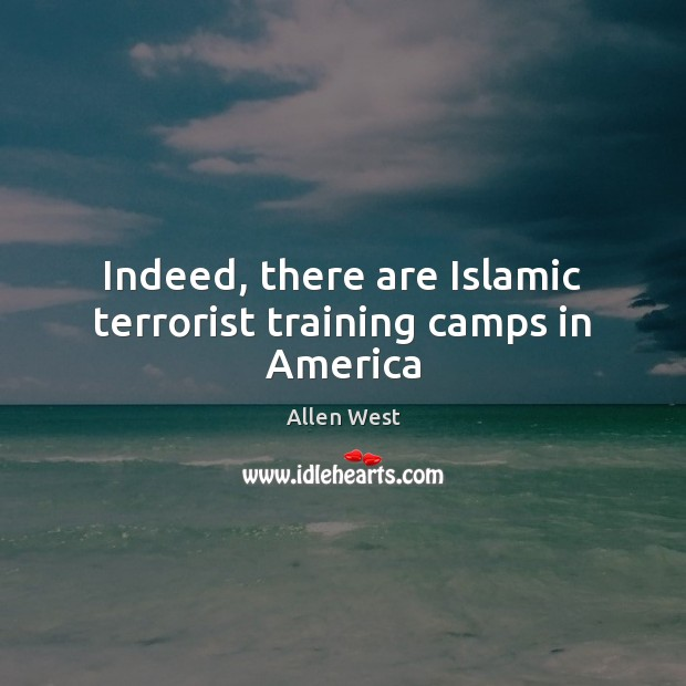 Indeed, there are Islamic terrorist training camps in America Image
