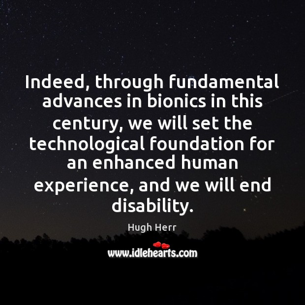 Indeed, through fundamental advances in bionics in this century, we will set Image