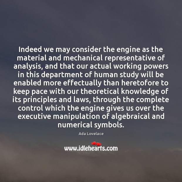 Image, Indeed we may consider the engine as the material and mechanical representative