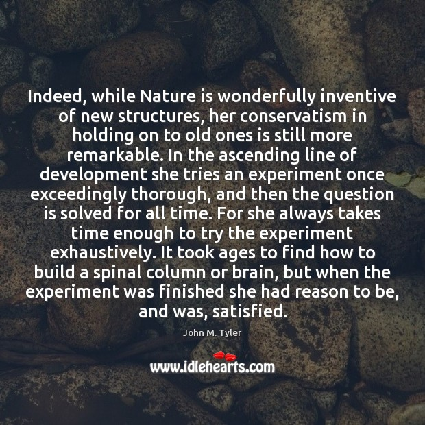 Indeed, while Nature is wonderfully inventive of new structures, her conservatism in Image