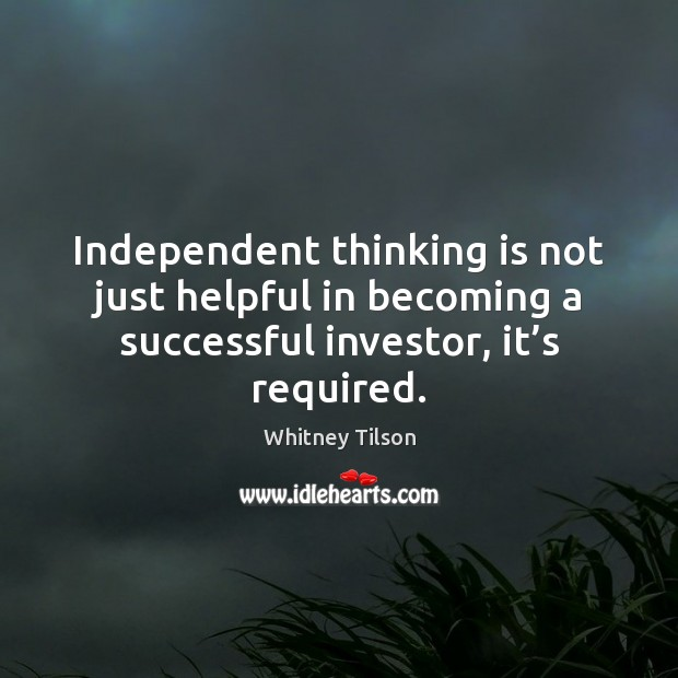Independent thinking is not just helpful in becoming a successful investor, it' Image