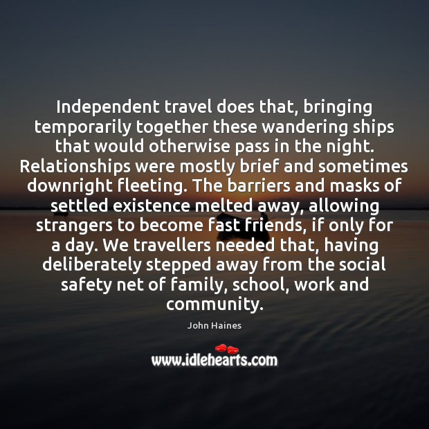 Image, Independent travel does that, bringing temporarily together these wandering ships that would