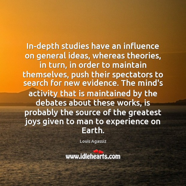 In-depth studies have an influence on general ideas, whereas theories, in turn, Image