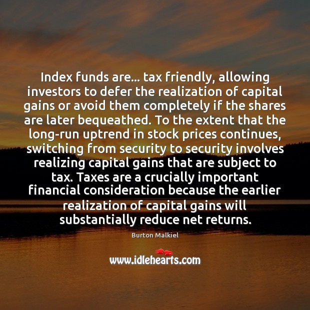 Image, Index funds are… tax friendly, allowing investors to defer the realization of