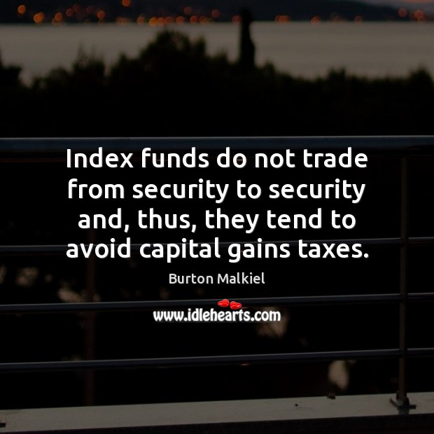 Image, Index funds do not trade from security to security and, thus, they