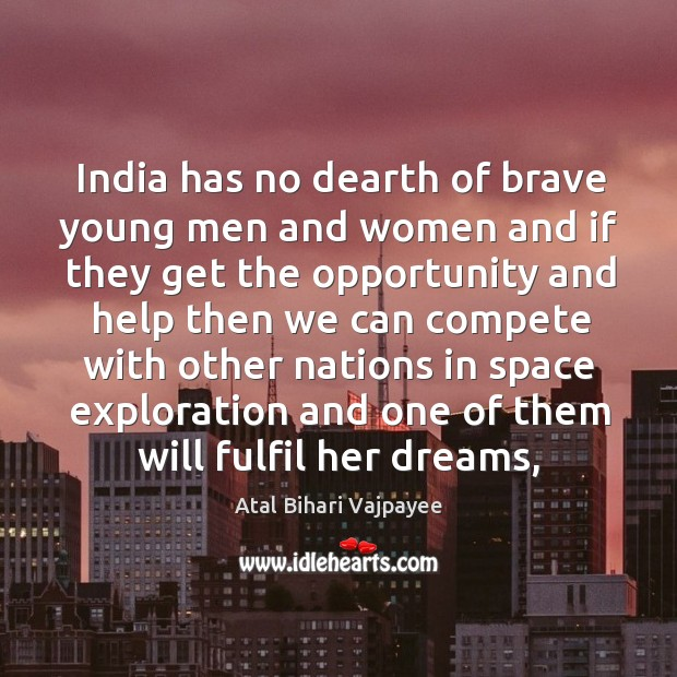 Image, India has no dearth of brave young men and women and if