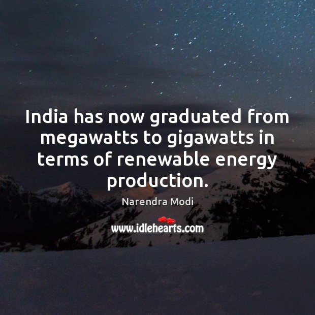 India has now graduated from megawatts to gigawatts in terms of renewable Image