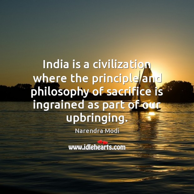 India is a civilization where the principle and philosophy of sacrifice is Sacrifice Quotes Image