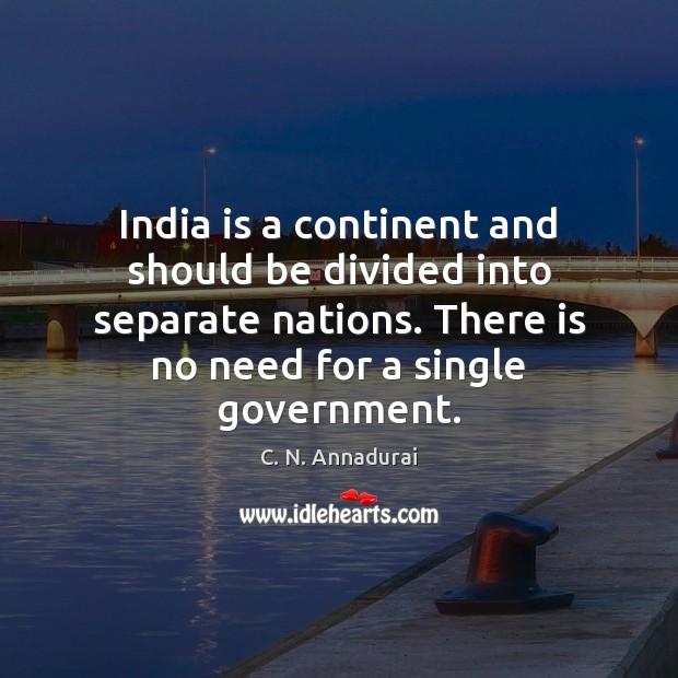 Image, India is a continent and should be divided into separate nations. There