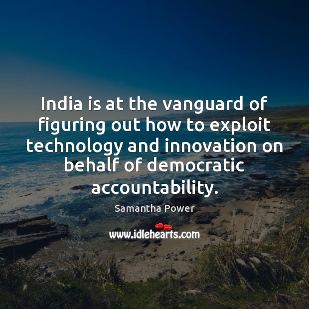 Image, India is at the vanguard of figuring out how to exploit technology