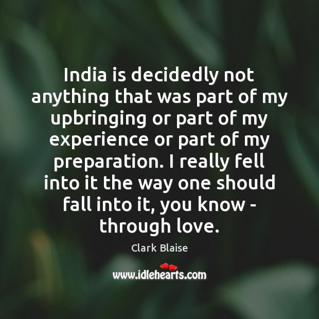 India is decidedly not anything that was part of my upbringing or Image