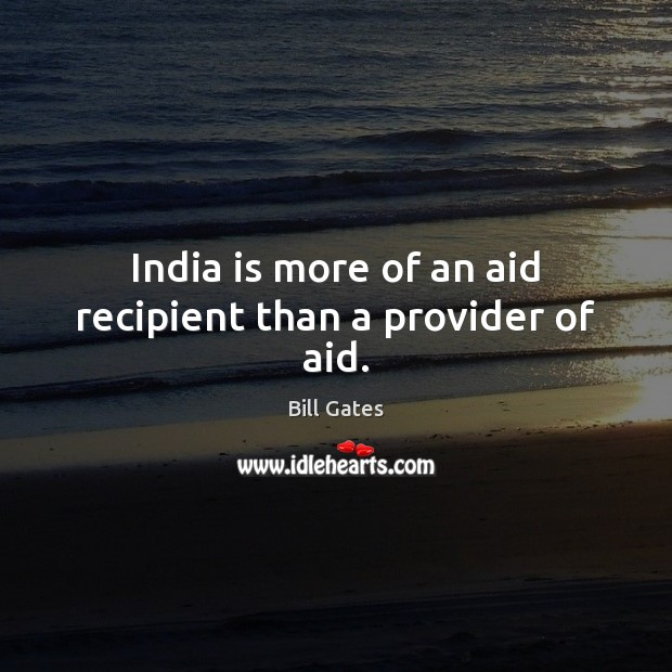 Image, India is more of an aid recipient than a provider of aid.