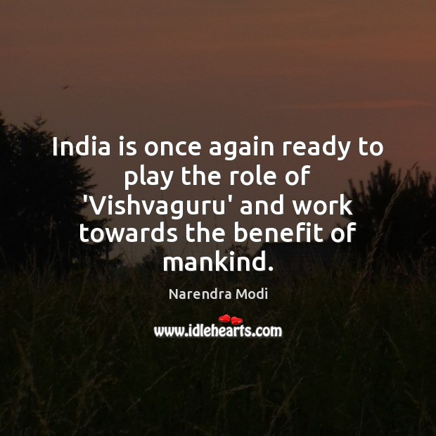 Image, India is once again ready to play the role of 'Vishvaguru' and