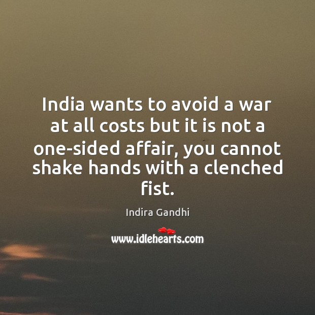 India wants to avoid a war at all costs but it is Image