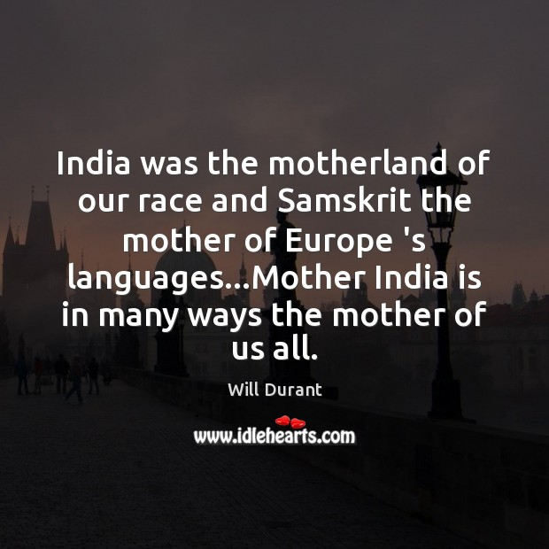India was the motherland of our race and Samskrit the mother of Image