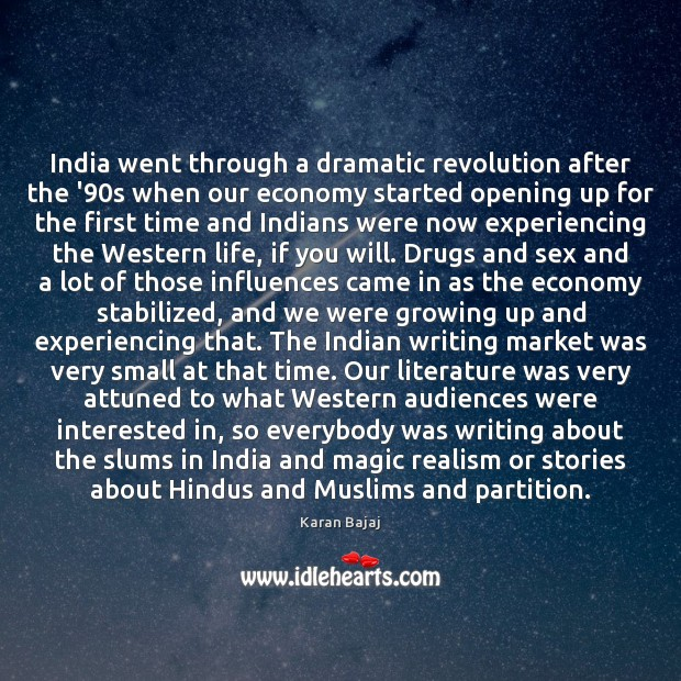 Image, India went through a dramatic revolution after the '90s when our