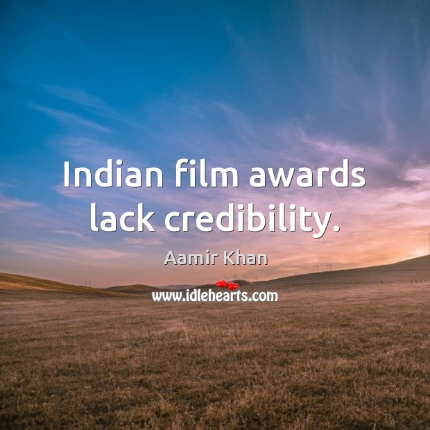 Indian film awards lack credibility. Image