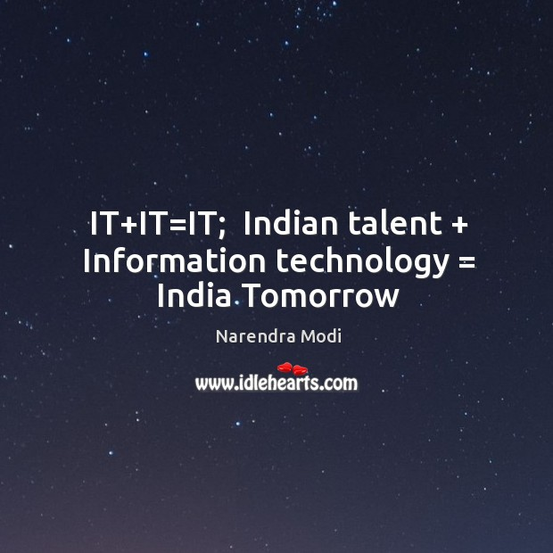 Image, Indian talent + Information technology = India Tomorrow